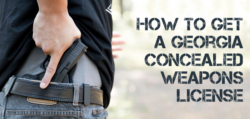 How to Get a Georgia Concealed Weapons License